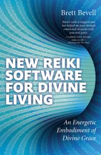 New Reiki Software for Divine Living by Brett Bevell
