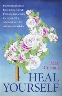 Heal Yourself by Max Corradi