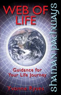 Shaman Pathways - Web of Life by Yvonne Ryves