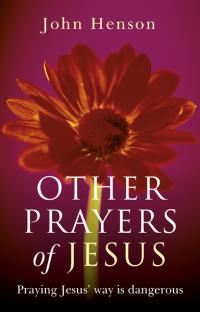 Other Prayers of Jesus by John Henson