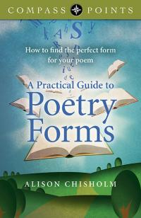 Compass Points - A Practical Guide to Poetry Forms by Alison Chisholm