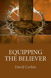 Equipping the Believer by David Corbin