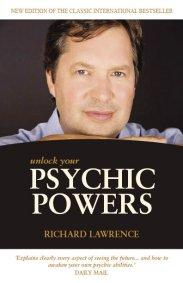 Unlock Your Psychic Powers by Richard Lawrence