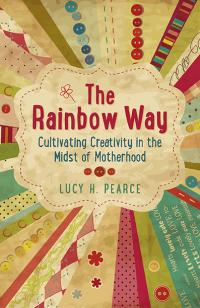 Rainbow Way, The by Lucy H. Pearce