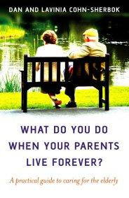What do you do when your parents live forever? by Dan Cohn-Sherbok