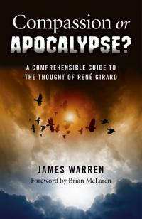 Compassion Or Apocalypse? by James Warren
