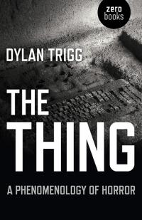 Thing, The by Dylan Trigg