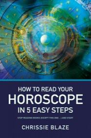 How to Read Your Horoscope in 5 Easy Steps by Chrissie Blaze