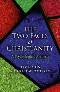 Two Faces of Christianity, The by Richard Markham Oxtoby