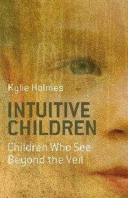 Intuitive Children by Kylie Holmes