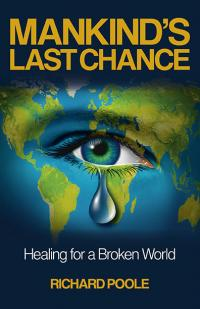 Mankind's Last Chance by Richard Poole