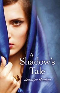 Shadow's Tale, A by Jennifer Hanlon