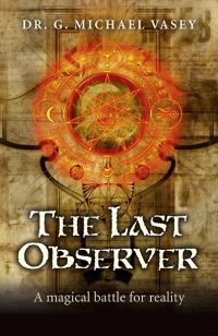Last Observer, The by G. Michael Vasey