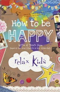 Relax Kids: How to be Happy  by Marneta Viegas