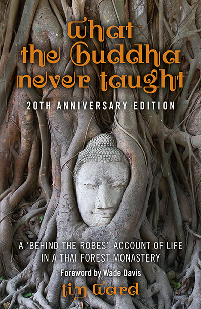 What the Buddha Never Taught: 20th Anniversary Edition