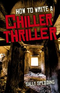 How To Write a Chiller Thriller by Sally Spedding