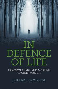 In Defence of Life  by Julian Rose