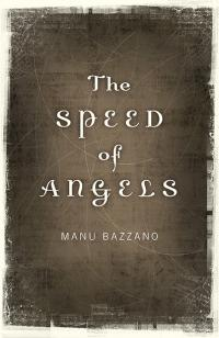 Speed of Angels, The by Manu Bazzano
