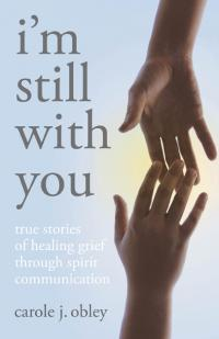 I'm Still With You by Carole J. Obley