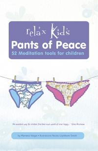 Relax Kids: Pants of Peace by Marneta Viegas