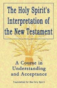 Holy Spirit's Interpretation of the New Testament (NTI), The