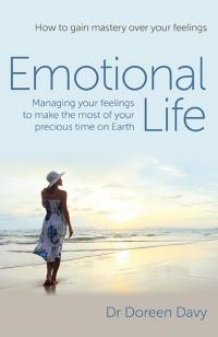 Emotional Life - Managing your feelings to make the most of your precious time on Earth