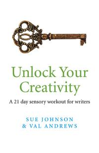 Unlock Your Creativity by Sue Johnson, Val Andrews