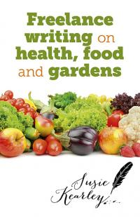 Freelance writing on health, food and gardens by Susie Kearley