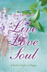 Live Love Soul by Machel Shull