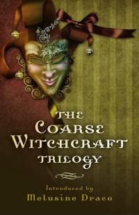 Coarse Witchcraft Trilogy, The
