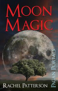 Pagan Portals - Moon Magic by Rachel Patterson