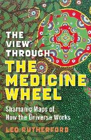 View Through The Medicine Wheel, The by Leo Rutherford