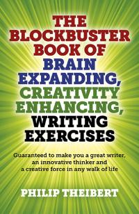 Blockbuster Book of Brain Expanding, Creativity Enhancing, Writing Exercises, The
