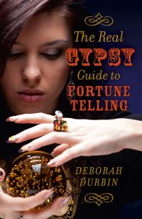 Real Gypsy Guide to Fortune Telling, The by Deborah Durbin