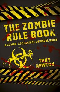 Zombie Rule Book, The by Tony  Newton