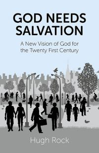 God Needs Salvation by Hugh Rock
