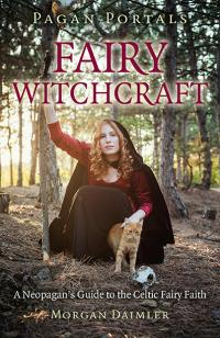 Pagan Portals - Fairy Witchcraft by Morgan Daimler