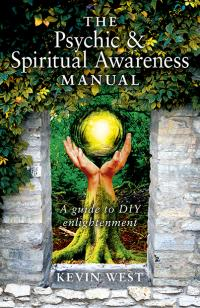Psychic & Spiritual Awareness Manual, The by Kevin West