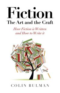 Fiction - The Art and the Craft by Colin  Bulman