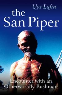 San Piper, The by Uys Lafra
