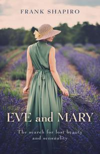 Eve and Mary: The Search for Lost Beauty and Sensuality