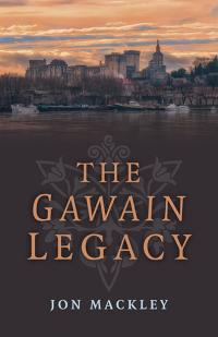 Gawain Legacy, The by Jon  Mackley