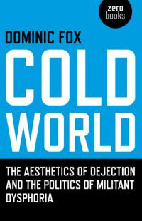Cold World by Dominic Fox