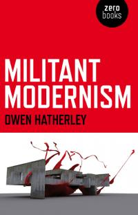 Militant Modernism by Owen Hatherley