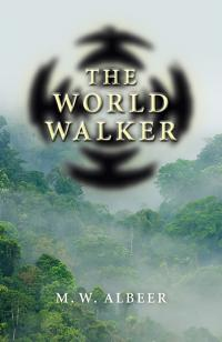 World Walker, The by M.W. Albeer