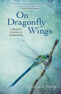 On Dragonfly Wings by Daniela I. Norris