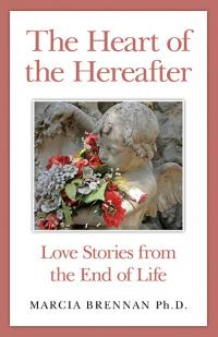 Heart of the Hereafter, The by Marcia Brennan