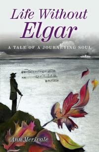 Life Without Elgar by Ann Merivale