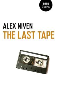 Last Tape, The by Alex Niven