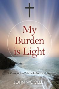 My Burden is Light by John Woolley